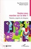 Paul Messerschmitt et Mélanie Dupont - Voulez-vous marcher sur la tête ? - Témoins, experts et citoyens.