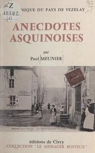 Paul Meunier - Anecdotes asquinoises.