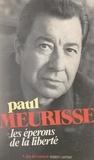 Paul Meurisse et André Coutin - Les éperons de la liberté.