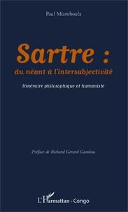 Sartre : du néant à l'intersubjectivité- Itinéraire philosophique et humaniste - Paul Miamboula |