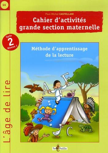 Paul-Michel Castellani - Cahier d'activités grande section maternelle.