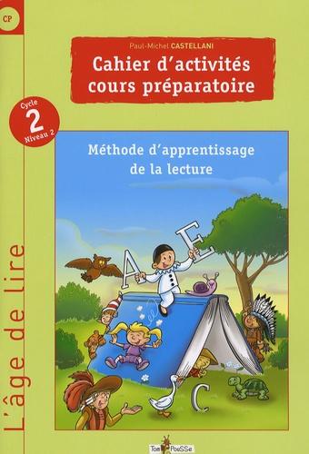 Paul-Michel Castellani - Cahiers d'activités Cours Préparatoire - Cycle 2 niveau 2.