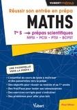 Paul Milan - Réussir son entrée en prépa - Maths Tle S > prépas scientifiques MPSI - PCSI - PTSI - BCPST.