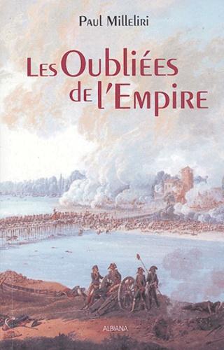Paul Milleliri - Les oubliées de l'Empire.