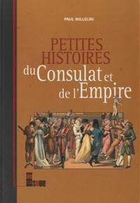 Paul Milleliri - Petites histoires du Consulat et de l'Empire.