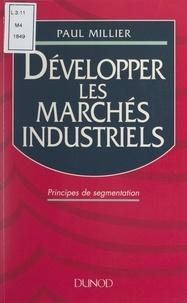 Paul Millier - Développer les marchés industriels.