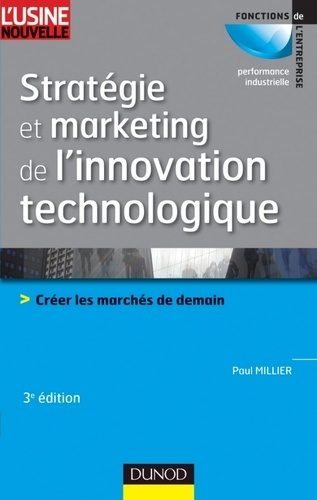 Stratégie et marketing de l'innovation technologique - Paul Millier - Format PDF - 9782100568383 - 27,99 €