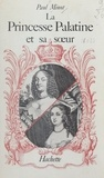 Paul Minot - La princesse Palatine et sa sœur.