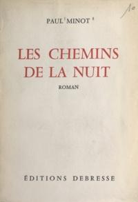 Paul Minot - Les chemins de la nuit.