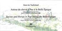 Paul Mirat et David G. Blackburn - Autour du cheval à Pau à la Belle Epoque.