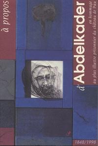 Paul Mironneau - A propos d'Adelkader - En hommage au plus illustre prisonnier du château de Pau.