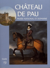 Paul Mironneau et Isabelle Pébay-Clottes - Château de Pau - Musée national et domaine.