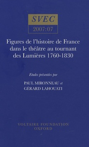Paul Mironneau - Figures de l'histoire de France dans le théâtre au tournant des Lumières 1760-1830.