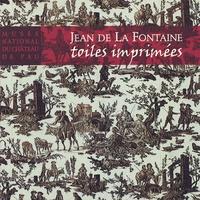 Paul Mironneau et  Collectif - Jean de La Fontaine - Toiles imprimées. Musée national du château de Pau.