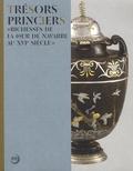 Paul Mironneau - Trésors princiers - Richesses de la cour de Navarre au XVIe siècle.