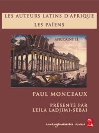 Paul Monceaux - Africains - Tome 2, Les auteurs latins d'Afrique - Les païens.