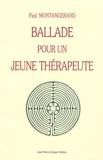 Paul Montangerand - Ballade pour un jeune thérapeute.