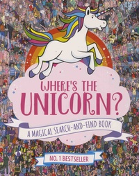 Paul Moran et Jonny Marx - Where's the Unicorn? - A Magical Search-and-Find Book.