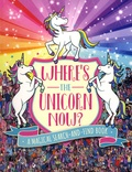 Paul Moran et Sophie Schrey - Where's the Unicorn Now ? - A Magical Search-and-Find Book.