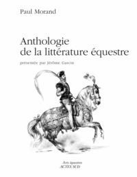 Paul Morand - Anthologie de la littérature équestre.