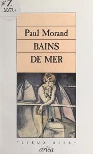 Paul Morand - Bains de mer.