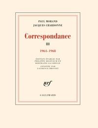 Paul Morand et Jacques Chardonne - Correspondance - Tome 3, 1964-1968.