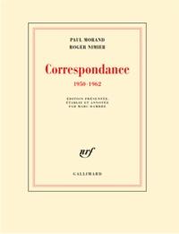 Paul Morand et Roger Nimier - Correspondance - 1950-1962.