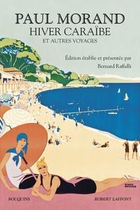 Paul Morand - Hiver Caraïbe - Et autres voyages.