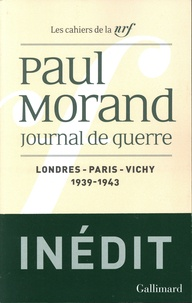 Paul Morand - Journal de guerre - Tome 1, Londres - Paris - Vichy 1939-1943.