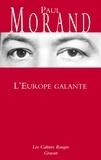 Paul Morand - L'Europe galante - Chronique du XXe siècle.