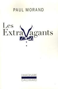 Paul Morand - Les Extravagants - Scènes de la vie de bohème cosmopolite.