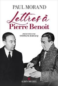 Paul Morand - Lettres à Pierre Benoit.