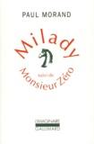 Paul Morand - Milady. suivi de Monsieur Zéro.
