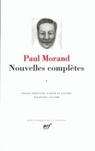 Paul Morand - Nouvelles complètes / Paul Morand Tome 1 - [1921-1932.