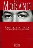 Paul Morand - Rien que la terre et autres fictions voyageuses.