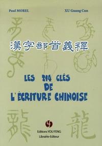 Paul Morel et Guang Cun Xu - Les 214 clés de l'écriture chinoise.