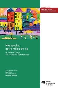 Paul Morin et Jeanne Demoulin - Nos savoirs, notre milieu de vie - Le savoir d'usage des locataires HLM familles.