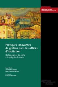 Paul Morin et Jeannette LeBlanc - Pratiques innovantes de gestion dans les offices d'habitation - De la poignée de porte à la poignée de main.