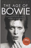 Paul Morley - The Age of Bowie - How Davi Bowie Made a World of Difference.