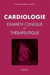 Paul Morris et David Warriner - Cardiologie - Examen clinique et thérapeutique.