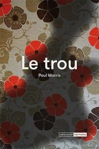Paul Morris - Le trou.
