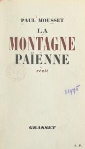 Paul Mousset - La montagne païenne.