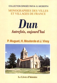 Paul Muguet et H. Mouterde - Dun - Autrefois, aujourd'hui.