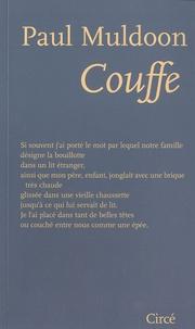 Paul Muldoon - Couffe - Edition bilingue français-anglais.