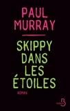 Paul Murray - Skippy dans les étoiles.