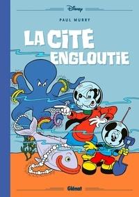 Paul Murry et Philippe Touboul - Mickey et la cité engloutie.