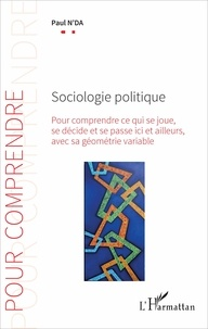 Accentsonline.fr Sociologie politique - Pour comprendre ce qui se joue, se décide et se passe ici et ailleurs, avec sa géométrie variable Image