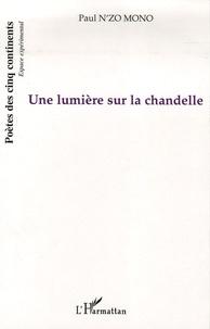Paul N'zo Mono - Une lumière sur la chandelle.