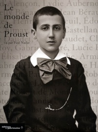 Paul Nadar - Le monde de Proust - Vu par Paul Nadar.