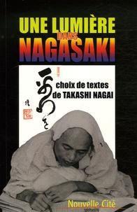 Paul Nagai - Une lumière dans Nagasaki.
